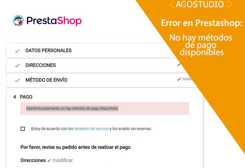 Error prestashop 1.7 Desafortunadamente, no hay métodos de pago disponibles.
