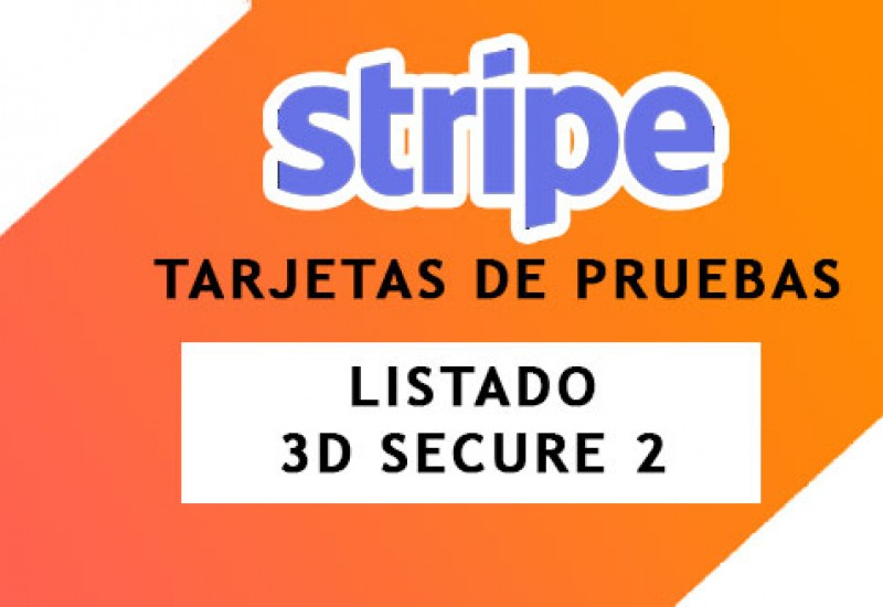 Tarjetas de prueba Stripe 3D Secure 2