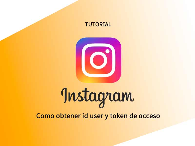 Como obtener id user y token de instagrams para tus feed